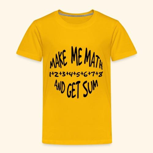 MAKE ME MATH png - Kids' Premium T-Shirt