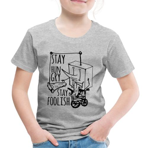 stay hungry stay foolish - Kids' Premium T-Shirt