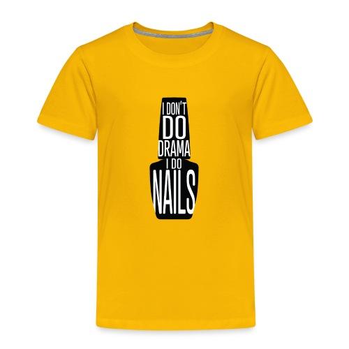 I don't Do Drama I Do Nails - Kinderen Premium T-shirt