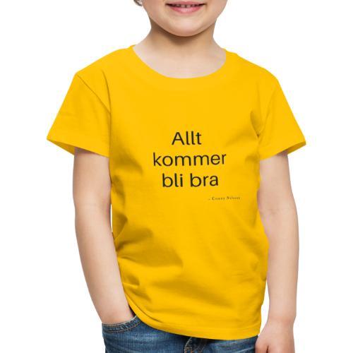 Allt kommer bli bra - Premium-T-shirt barn