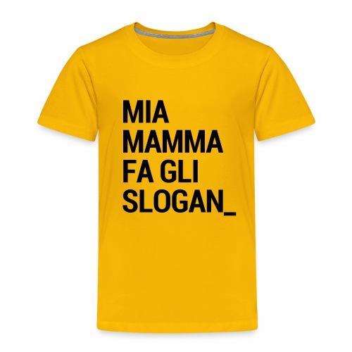 Mia mamma fa gli slogan - Maglietta Premium per bambini