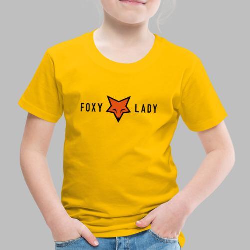FOXY LADY - Kinder Premium T-Shirt