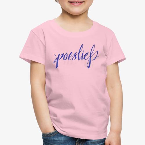 Poeslief - Kinderen Premium T-shirt
