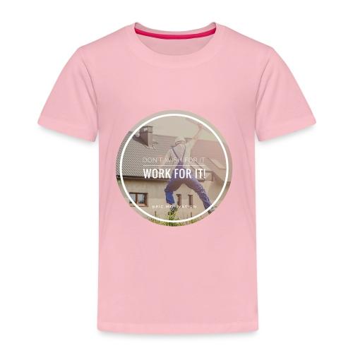work for it - Kinder Premium T-Shirt