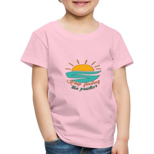 Keep Finding The Positive - Kids' Premium T-Shirt