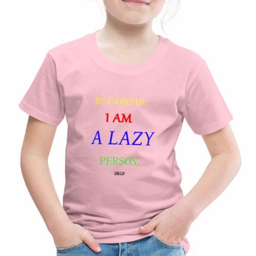 DRIP BECAREFUL EDITION - Kids' Premium T-Shirt