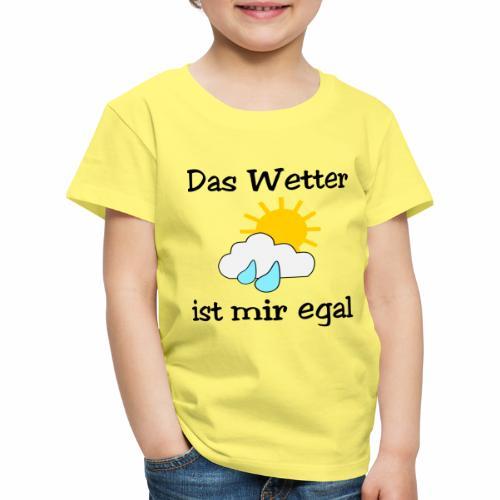 Das Wetter ist mir egal - Kids' Premium T-Shirt