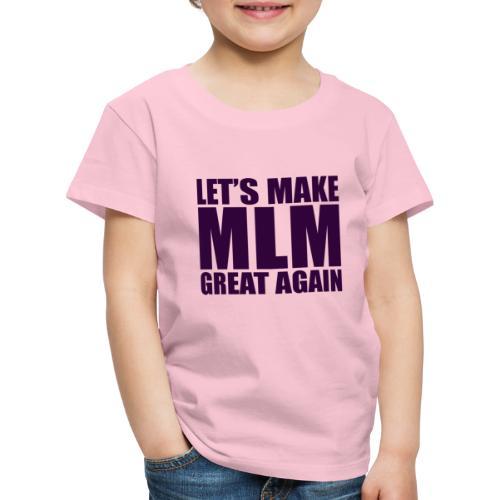 LETS MAKE MLM GREAT AGAIN - PURPLE VERSION - T-shirt Premium Enfant