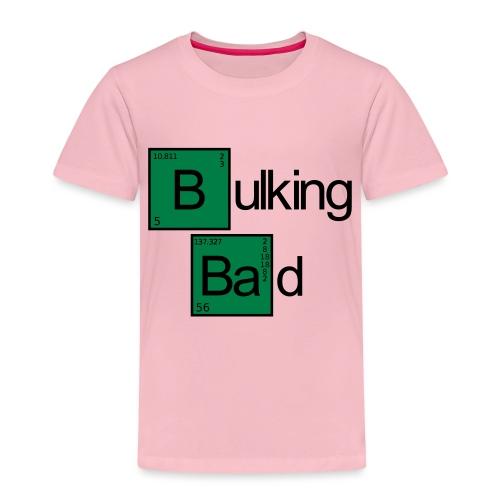 Bulking Bad - Kinder Premium T-Shirt