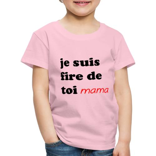 je suis fier de toi mama - Kids' Premium T-Shirt