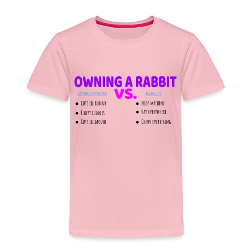 OWNING A RABBIT - Expectations VS. Reality - Kids' Premium T-Shirt