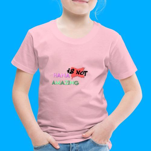 Hana Is Not Amazing T-Shirts - Kids' Premium T-Shirt