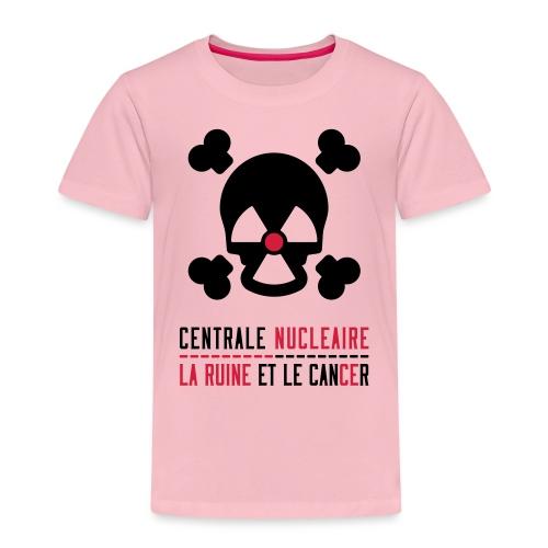 Centrale nucléaire - la ruine et le cancer - T-shirt Premium Enfant