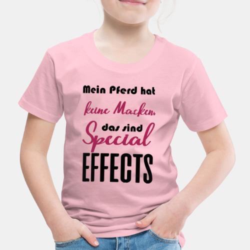 Mein Pferd hat keine Macken, das sind Special Effe - Kinder Premium T-Shirt