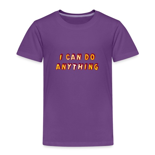 I can do anything - Kids' Premium T-Shirt