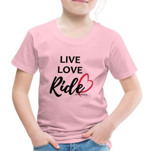 live love ride PFAD - Kinder Premium T-Shirt