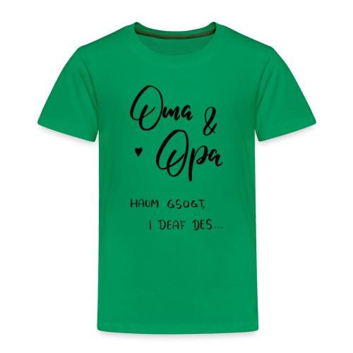 Oma und Opa haum gsogt i deaf des - Kinder Premium T-Shirt