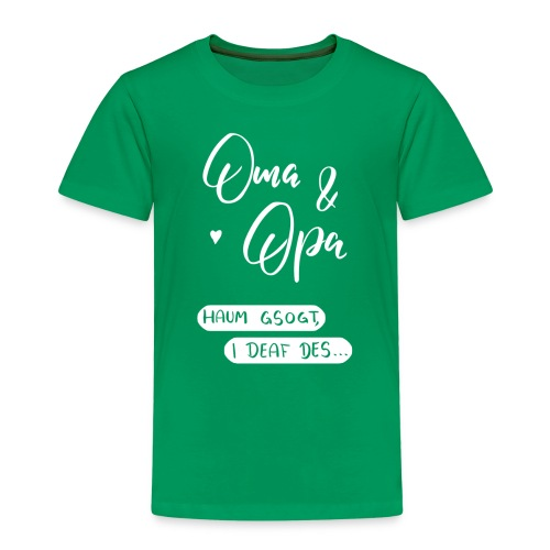 Oma und Opa haum gsogt i deaf des... - Kinder Premium T-Shirt