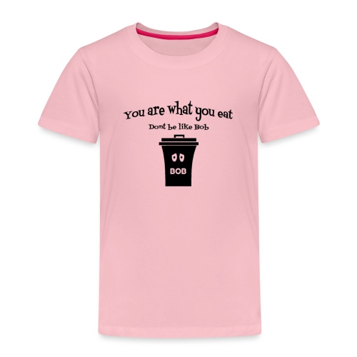 You are what you eat - Kids' Premium T-Shirt