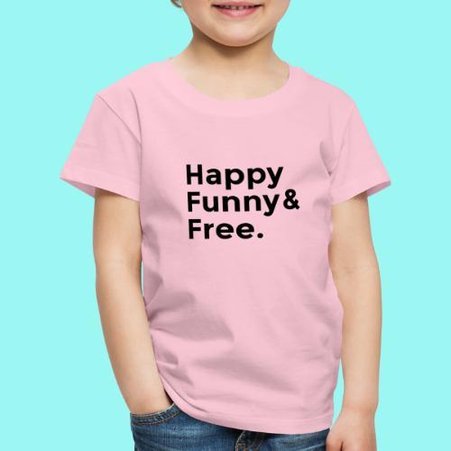 Happy Funny Free - Kids' Premium T-Shirt