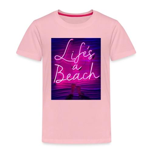 Life's a Beach - Kids' Premium T-Shirt