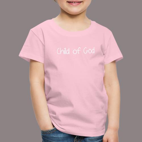 Child of God (Mädchen) - Kinder Premium T-Shirt