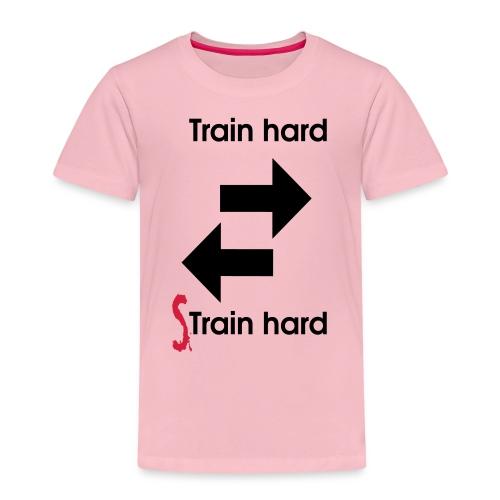 Train hard strain hard - Kinder Premium T-Shirt