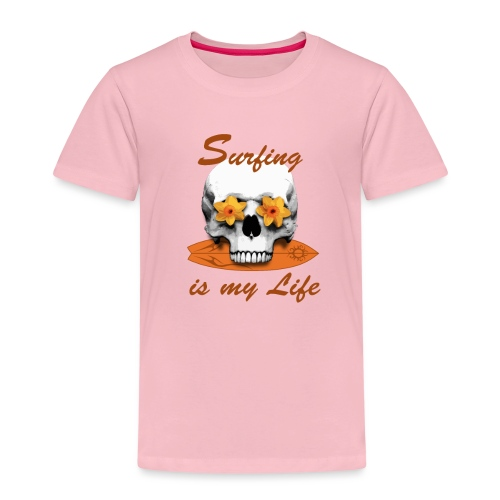 Surfing is my Life - Kinder Premium T-Shirt