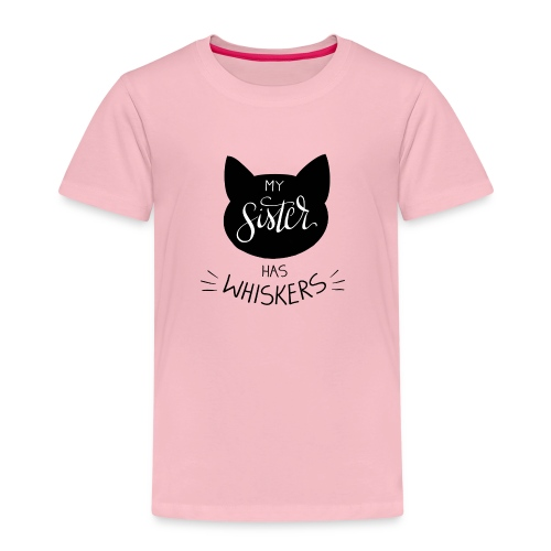 My Sister has Whiskers n°2 - Kinder Premium T-Shirt