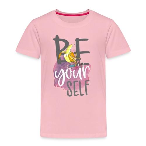 be yourself Banane - Sei sportlich und einzigartig - Kinder Premium T-Shirt