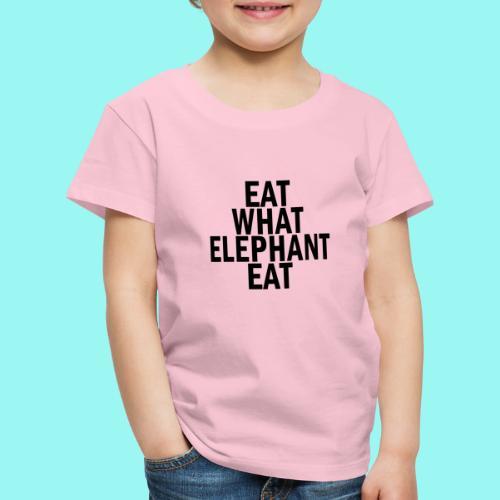 eat what elephant eat - Kids' Premium T-Shirt