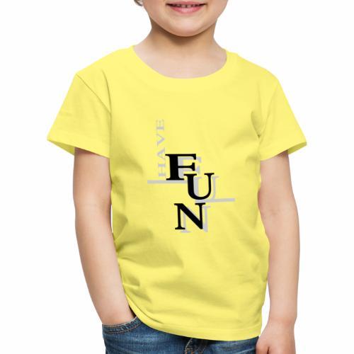 Have fun! - Kids' Premium T-Shirt