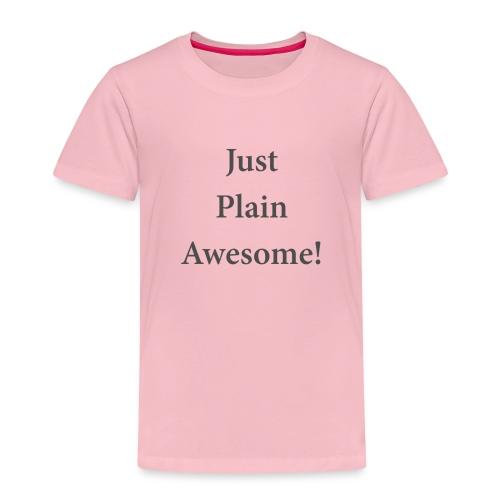 JustPlainAwesome - Kids' Premium T-Shirt