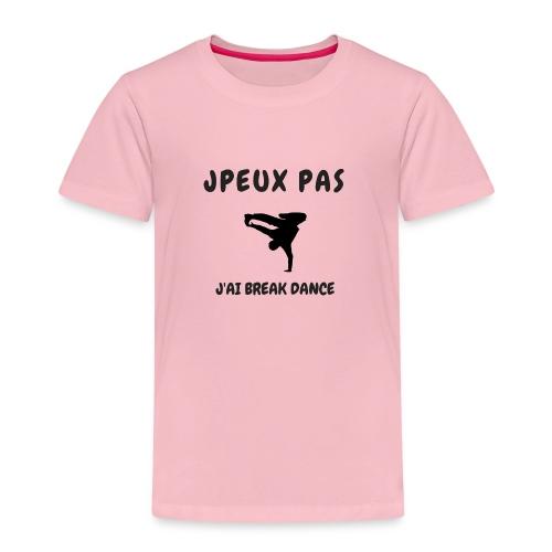 JPEUX PAS J'AI BREAK DANCE - T-shirt Premium Enfant