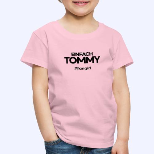 Einfach Tommy / #fangirl / Black Font - Kinder Premium T-Shirt
