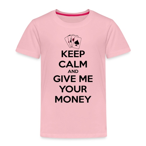 Keep calm and give me your money - T-shirt Premium Enfant