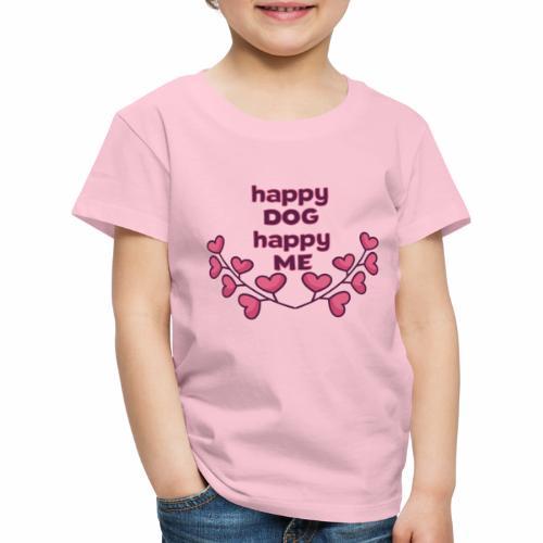 Happy Dog Hundespruch Geschenkidee - Kinder Premium T-Shirt