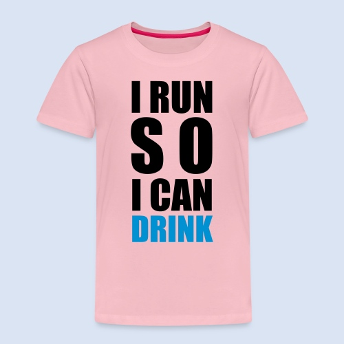 I RUN SO I CAN DRINK - Kinder Premium T-Shirt