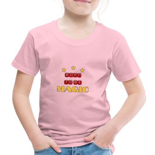 BornToBeMagic - Kinder Premium T-Shirt