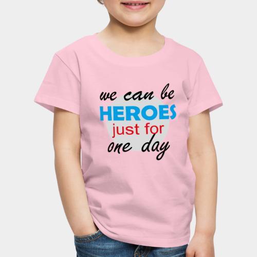 GHB Jeder kann für 1 Tag ein Held sein 190320181 - Kinder Premium T-Shirt