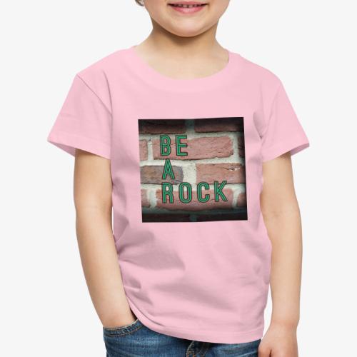 Be a Rock - Camiseta premium niño