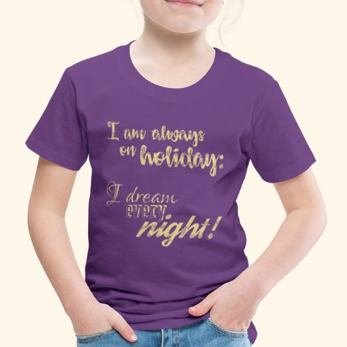 Holiday w / Dreams & Charm / Holiday with Glamor - Kids' Premium T-Shirt