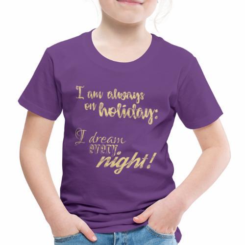 Holiday w/ Dreams & Charm / In Vacanza con Glamour - Maglietta Premium per bambini