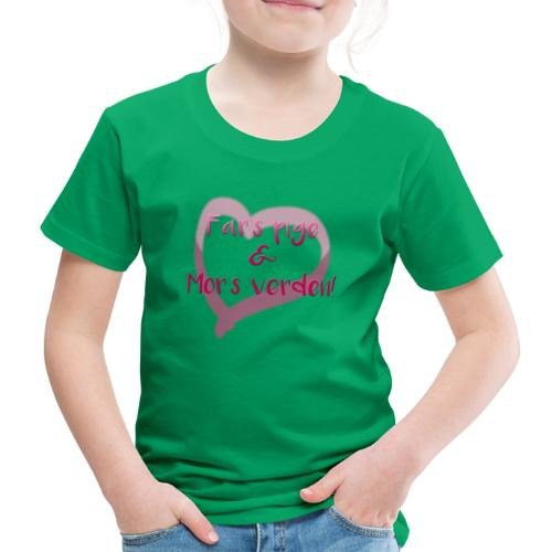 Far s Pige Mor s Verden - Børne premium T-shirt