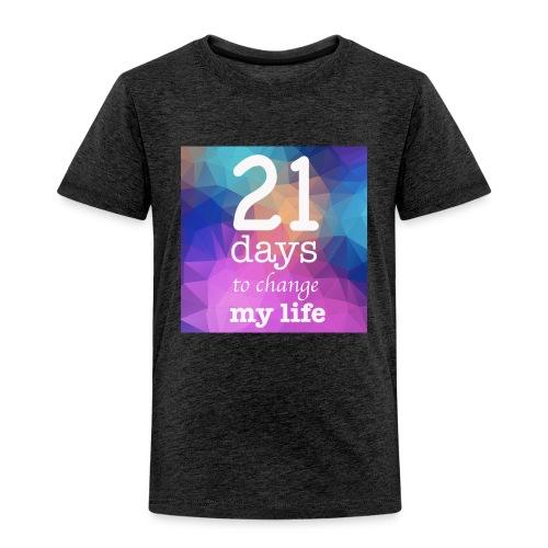 21 days to change my life - Maglietta Premium per bambini