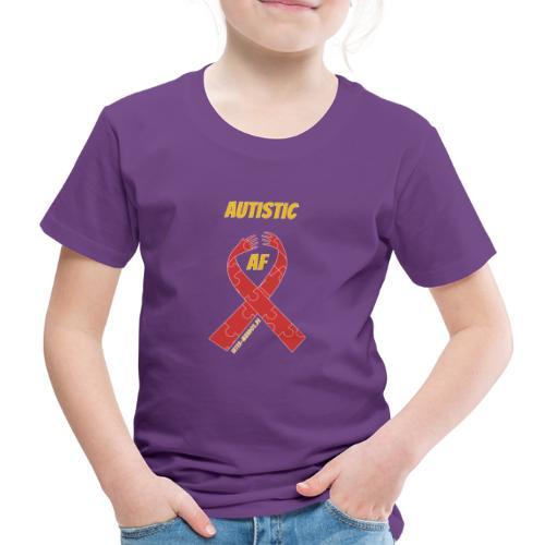 Autistic as F*** - Kinder Premium T-Shirt