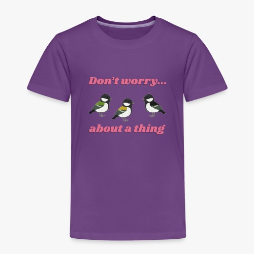 do not worry about a thing - Kids' Premium T-Shirt