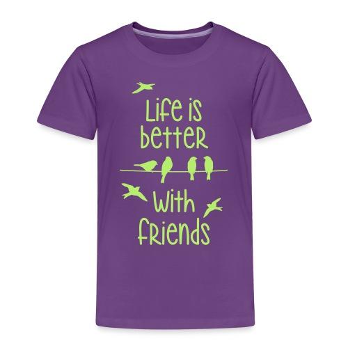 life is better with friends Vögel twittern Freunde - Kinder Premium T-Shirt