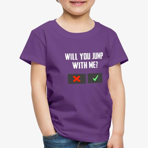 PUBG Will you jump with me? - Kinder Premium T-Shirt