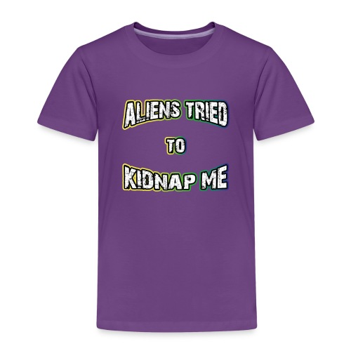 Aliens tried to kidnap me | Ufo Lustig Spruch fun - Kinder Premium T-Shirt